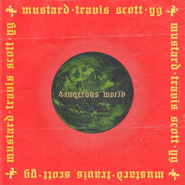 dj mustard travis scott yg dangerous world
