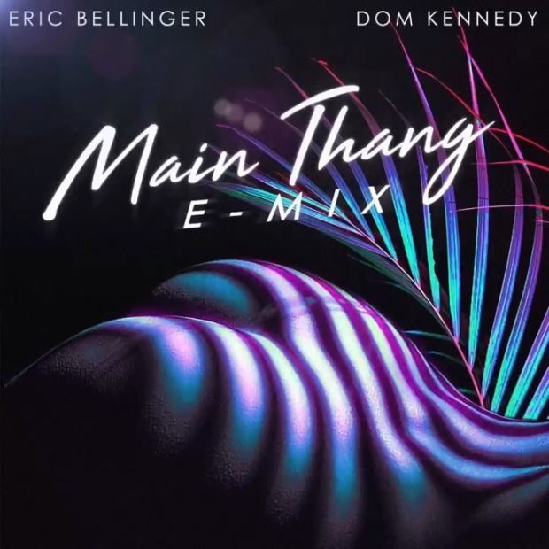 eric bellinger dom kennedy main thang remix