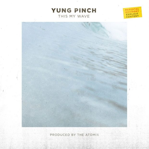 yung pinch this my wave